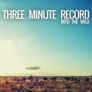 """""""Into The Wild"""" von Three Minute Record ab 22. März erhältlich!"""