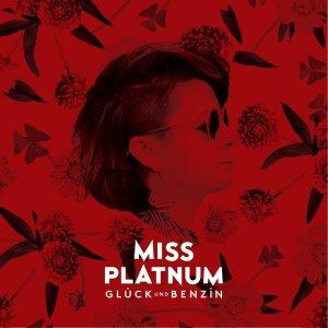 """""""Glück und Benzin"""" von Miss Platnum - ab 14.03. überall!"""