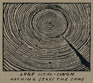 """Nothings Stays The Same""-EP von Luke Sital-Singh: ab sofort erhältlich!"
