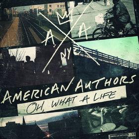 """Oh, What A Life"" von den American Authors erscheint am 23. Mai!"