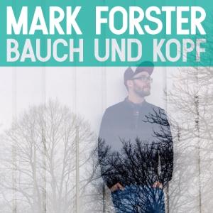 """""""Bauch und Kopf"""" von Mark Forster erschien am 16. Mai"""