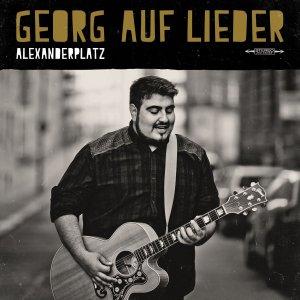 Alexanderplatz von Georg Auf Lieder erscheint am 22. August 2014!