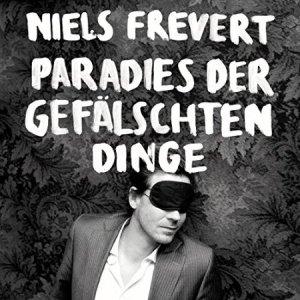 Das Paradies der gefälschten Dinge von Niels Frevert - ab 22. August überall!