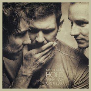 Hold What We Can Hold von My Glorious erscheint am 15. August 2014!