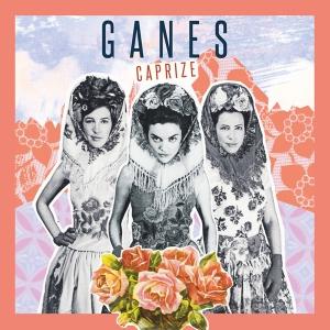 Caprize von Ganes - seit dem 29. August überall erhältlich!