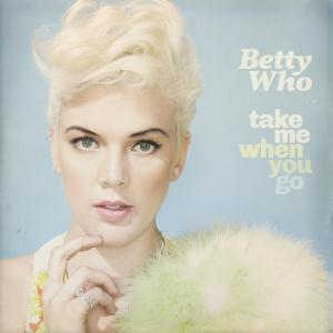 Betty Who - Take Me When You Go - ab sofort überall erhältlich!