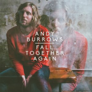 Fall Together Again von Andy Burrows - OUT NOW