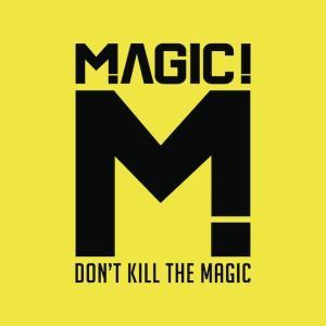 "MAGIC! ""Don't Kill The Magic"" out 17.10."