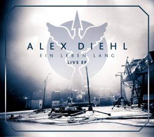 Alex Diehl - Ein Leben lang LIVE - ab sofort überall!