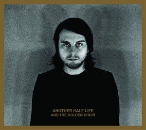 Another Half Life von And The Golden Choir - VÖ 09.01.15