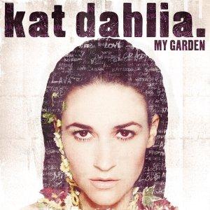 Kat Dahlia - My Garden - VÖ 09.01.2015