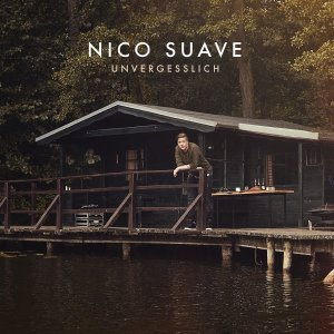Nico Suave - Unvergesslich - VÖ 20.02.15