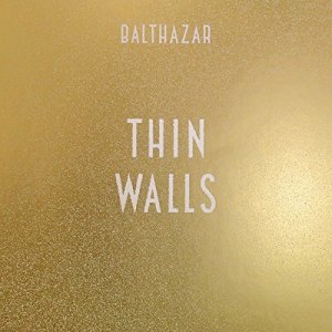 Balthazar - Thin Walls - OUT NOW