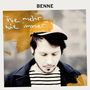 Benne - Nie mehr wie immer - VÖ 27.03.15
