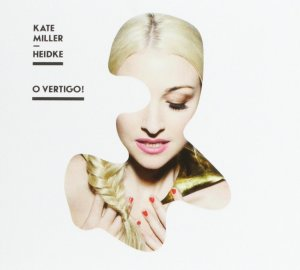 Kate Miller-Heidke - O Vertigo! - VÖ 03.04.2015