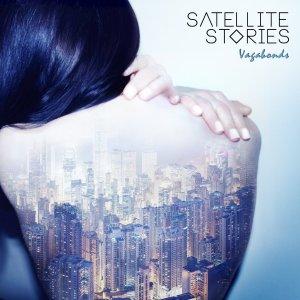 Satellite Stories - Vagabonds - VÖ 06.03.15