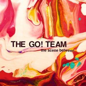 The Scene Between von The Go! Team - VÖ 27.03.15