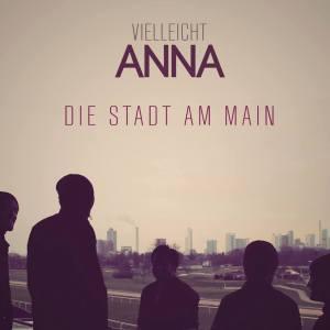 Vielleicht Anna - 4 Jahre Sturm - OUT NOW!