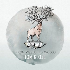 From Weeds To Woods von Tom Klose OUT NOW