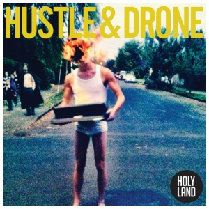 Holyland von Hustle And Drone - out NOW!