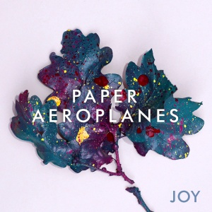 Joy von Paper Aeroplanes - out NOW!