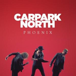 Phoenix von Carpark North out NOW!