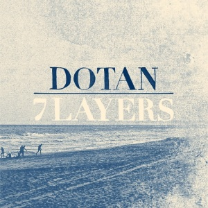7 Layers von Dotan - OUT NOW!