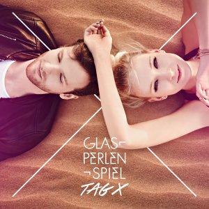 Tag X von Glasperlenspiel - VÖ 29.05.15