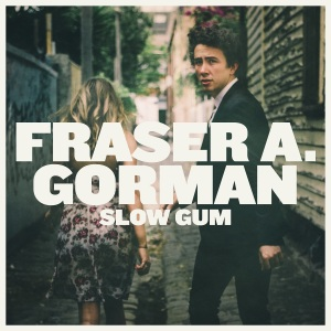 Fraser A. Gorman - Slow Gum - OUT NOW!