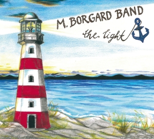 """M.Borgard Band """"The Light"""" out NOW!"""