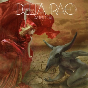 Delta Rae After It All OUT NOW