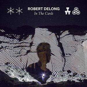 Robert DeLong - In The Cards - VÖ 18.09.