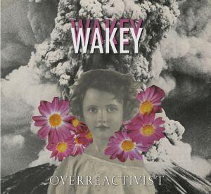 WAKEY WAKEY - OVERREACTIVIST - VÖ 26.02.2016