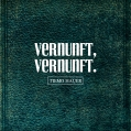 Tiemo Hauer - Vernunft, Vernunft. - VÖ 19.02.2016