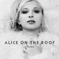 Alice On The Roof - Higher - OUT NOW