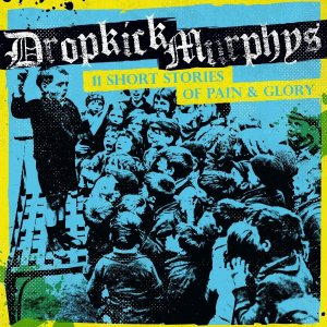 dropkick-murphys-11-short-stories-of-pain-glory-voe-06-01-2017